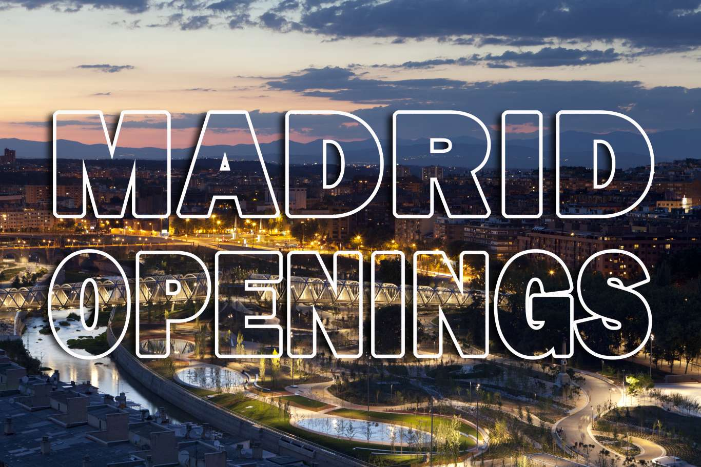 New openings in Madrid